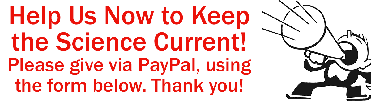 Banner: Help us now to keep the science current. Give via PayPal using the form below. Thank you!